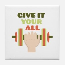 Give It Your All Tile Coaster