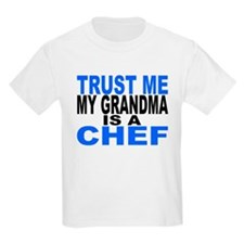 Trust Me My Grandma Is A Chef T-Shirt
