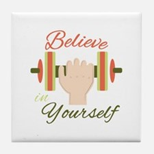 Believe In Yourself Tile Coaster