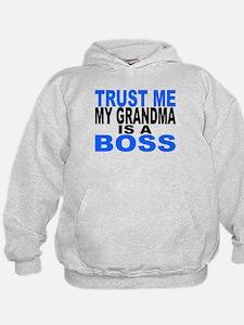Trust Me My Grandma Is A Boss Hoodie