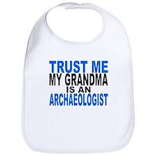 Trust Me My Grandma Is An Archaeologist Bib