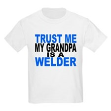 Trust Me My Grandpa Is A Welder T-Shirt