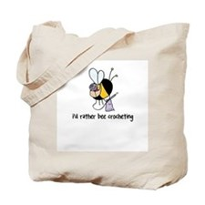 i'd rather bee crocheting Tote Bag