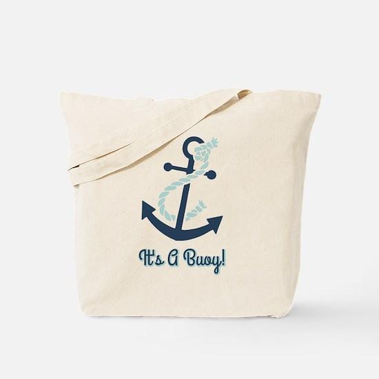 Anchor It's A Buoy Tote Bag