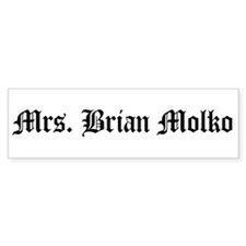 Mrs. Brian Molko Bumper Bumper Sticker