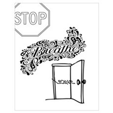 Stop, Breathe, Leave Poster