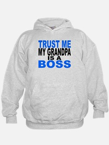 Trust Me My Grandpa Is A Boss Hoodie