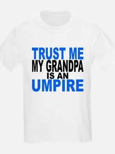 Trust Me My Grandpa Is An Umpire T-Shirt