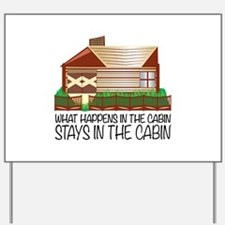 Stays In The Cabin Yard Sign