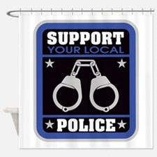 Support Your Local Police Shower Curtain