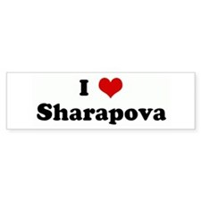 I Love Sharapova Bumper Bumper Sticker