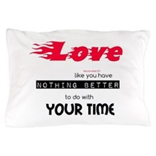 Time To Love Pillow Case