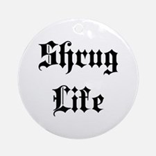 Shrug Life Ornament (Round)