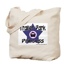 Trailer Park Princess Tote Bag