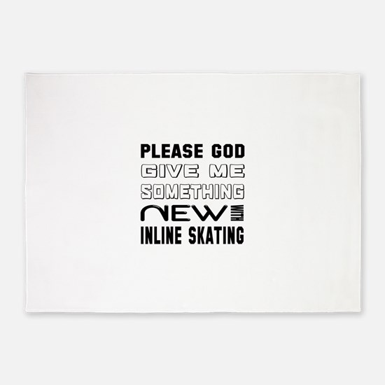 Please God Give Me Something New Wi 5'x7'Area Rug