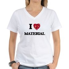 I Love Material T-Shirt