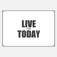 Live For Today Banner