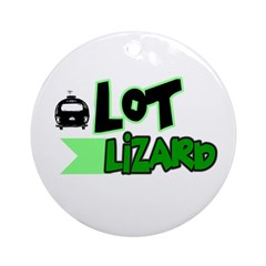 Lot Lizard Tshirts and Gifts Ornament (Round)