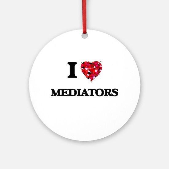 I Love Mediators Ornament (Round)