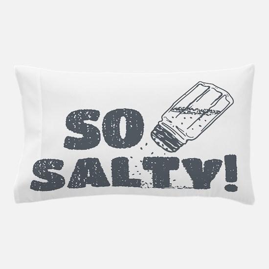 So Salty Pillow Case