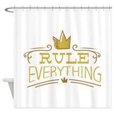 Rule Everything Shower Curtain