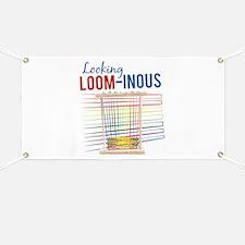 Looking Loom-inous Banner