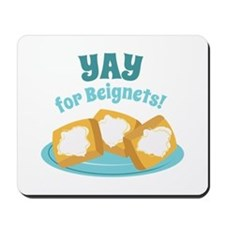 For Beignets! Mousepad