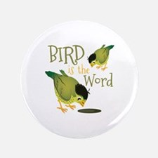 Bird Is The Word Button