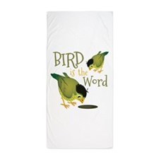 Bird Is The Word Beach Towel