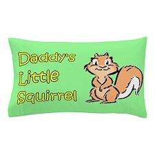 DADDY'S LITTLE SQUIRREL Pillow Case