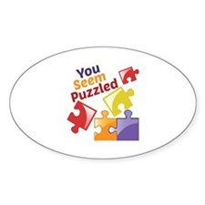 You Seem Puzzled Decal