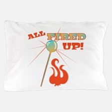 All Fired Up Pillow Case