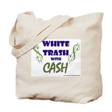White Trash With Cash Tote Bag