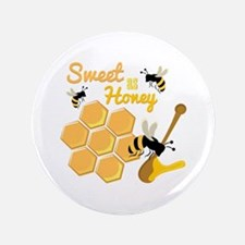 Sweet As Honey Button