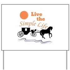 Simple Life Yard Sign