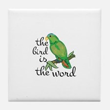 Bird Is The Word Tile Coaster