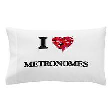 I Love Metronomes Pillow Case