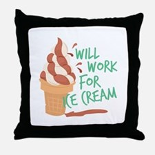 Work For Ice Cream Throw Pillow