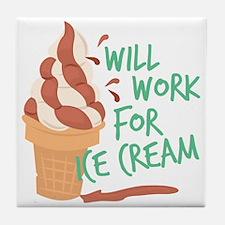 Work For Ice Cream Tile Coaster
