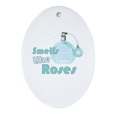 Smell Like Roses Ornament (Oval)