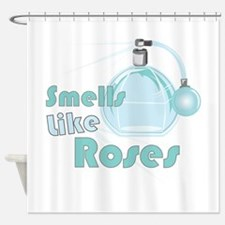 Smell Like Roses Shower Curtain