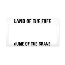 Land Of The Free,Home Of The Brave License Plate H