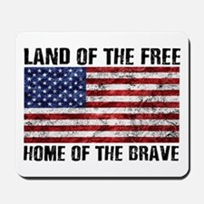 Land Of The Free,Home Of The Brave Mousepad