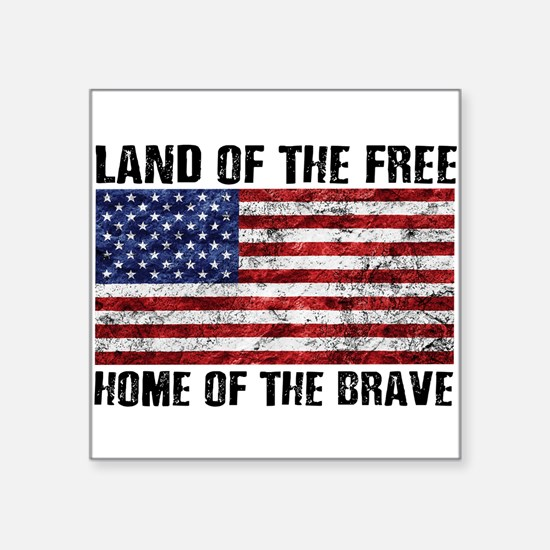 Land Of The Free,Home Of The Brave Sticker