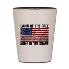 Land Of The Free,Home Of The Brave Shot Glass