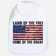 Land Of The Free,Home Of The Brave Bib