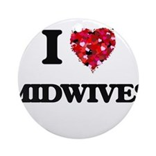 I Love Midwives Ornament (Round)