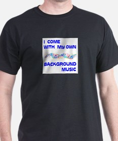 BACKGROUND MUSIC T-Shirt