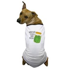 Tickles Your Pickle Dog T-Shirt