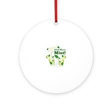 Add More Mint! Ornament (Round)